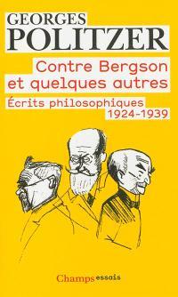 Contre Bergson et quelques autres : écrits philosophiques, 1924-1939
