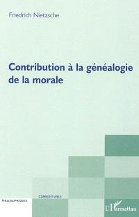 Contribution à la généalogie de la morale. Précédé de De la philologie à la généalogie