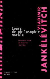 Cours de philosophie morale : notes recueillies à l'Université libre de Bruxelles : 1962-1963