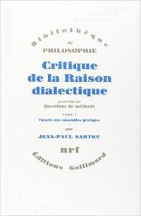 Critique de la raison dialectique. Volume 1, Théorie des ensembles pratiques; Questions de méthode