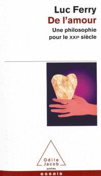 De l'amour : une philosophie pour le XXIe siècle
