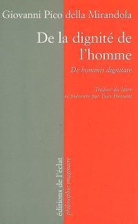 De la dignité de l'homme = De hominis dignitate