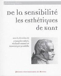 De la sensibilité : les esthétiques de Kant