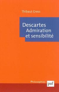 Descartes : admiration et sensibilité