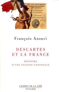 Descartes et la France : histoire d'une passion nationale