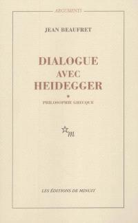 Dialogue avec Heidegger. Volume 1, Philosophie grecque