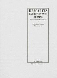 Entretien avec Burman : manuscrit de Göttingen. Précédé de Descartes en mouvement