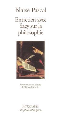 Entretien avec Sacy sur la philosophie : extrait des Mémoires de Nicolas Fontaine