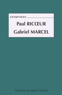 Entretiens Paul Ricoeur, Gabriel Marcel