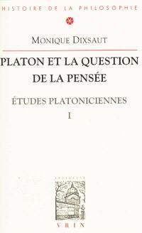 Etudes platoniciennes. Volume 1, Platon et la question de la pensée