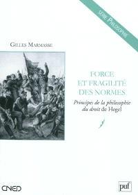 Force et fragilité des normes : principes de la philosophie du droit de Hegel