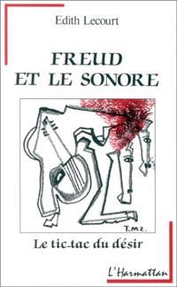 Freud et l'univers sonore : le tic-tac du désir