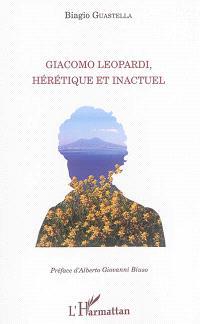 Giacomo Leopardi, hérétique et inactuel