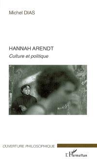 Hannah Arendt : culture et politique