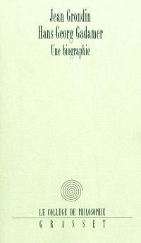 Hans-Georg Gadamer : une biographie