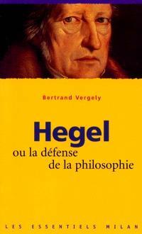 Hegel ou La défense de la philosophie