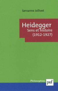 Heidegger : sens et histoire (1912-1927)