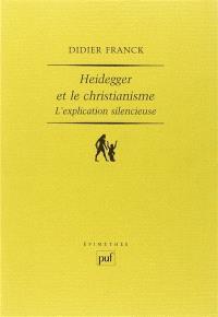 Heidegger et le christianisme : l'explication silencieuse