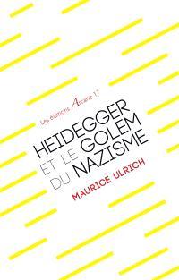Heidegger et le golem du nazisme