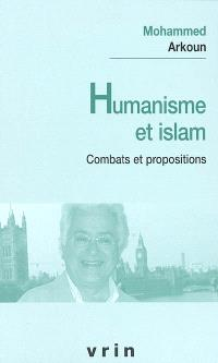 Humanisme et islam : combats et propositions