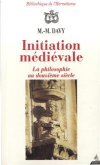 Initiation médiévale : la philosophie au XIIe siècle