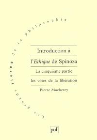 Introduction à l'éthique de Spinoza, La cinquième partie : les voies de la libération