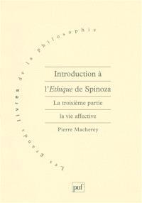 Introduction à l'éthique de Spinoza, La troisième partie, la vie affective