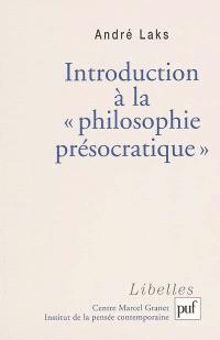 Introduction à la philosophie présocratique