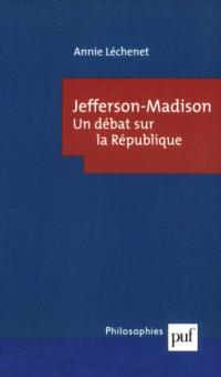 Jefferson-Madison : un débat sur la République