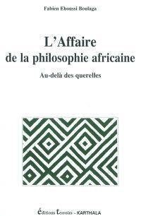 L'affaire de la philosophie africaine : au-delà des querelles