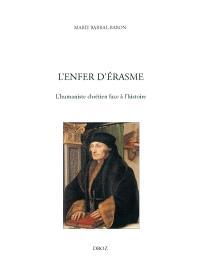L'enfer d'Erasme : l'humaniste chrétien face à l'histoire