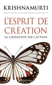 L'esprit de création : la libération par l'action