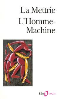 L'homme-machine. Précédé de Lire La Mettrie