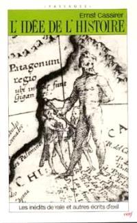 L'Idée de l'histoire : les inédits de Yale et autres écrits