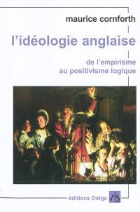 L'idéologie anglaise, De l'empirisme au positivisme logique