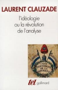L'idéologie ou La révolution de l'analyse