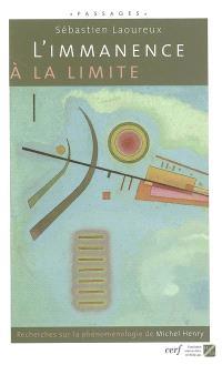 L'immanence à la limite : recherches sur la phénoménologie de Michel Henry