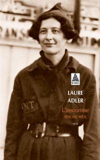 L'insoumise : Simone Weil : récit