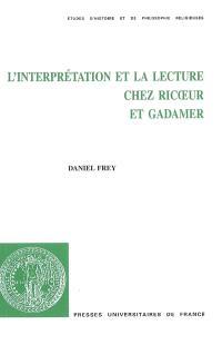 L'interprétation et la lecture chez Ricoeur et Gadamer