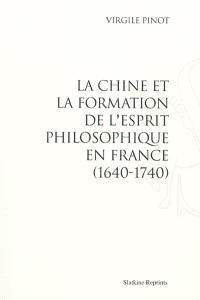 La Chine et la formation de l'esprit philosophique en France (1640-1740)
