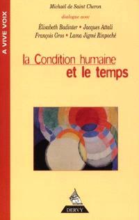 La condition humaine et le temps : dialogue avec Jacques Attali, Elisabeth Badinter, François Gros et le lama Jigmé Rimpoché