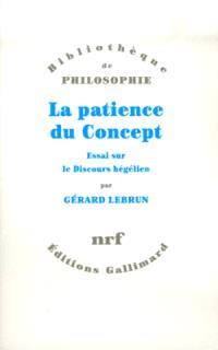 La Patience du concept; Essai sur le discours hégélien