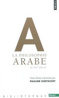 La philosophie arabe IXe-XIVe siècle