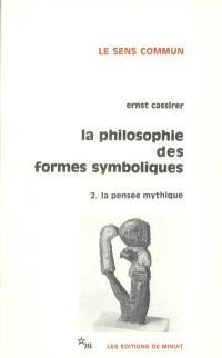 La Philosophie des formes symboliques. Volume 2, La pensée mythique