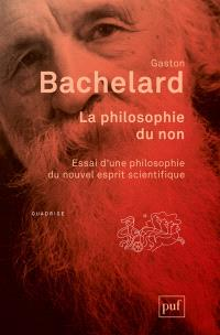 La philosophie du non : essai d'une philosophie du nouvel esprit scientifique