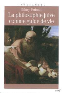 La philosophie juive comme guide de vie