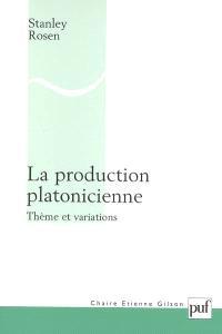 La production platonicienne : thèmes et variations