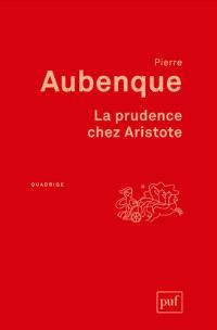 La prudence chez Aristote : avec un appendice sur la prudence chez Kant
