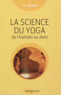 La science du yoga : de l'humain au divin