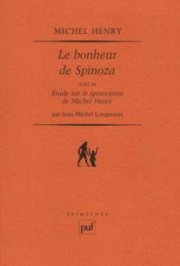 Le bonheur de Spinoza. Suivi de Etude sur le spinozisme de Michel Henry